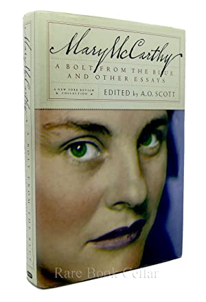 A BOLT FROM THE BLUE AND OTHER ESSAYS: Mary McCarthy & A.O. Scott