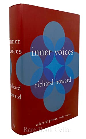 INNER VOICES Selected Poems, 1963-2003: Richard Howard