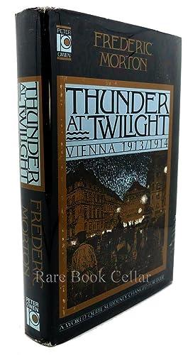 THUNDER AT TWILIGHT Vienna, 1913-1914: Morton, Frederic