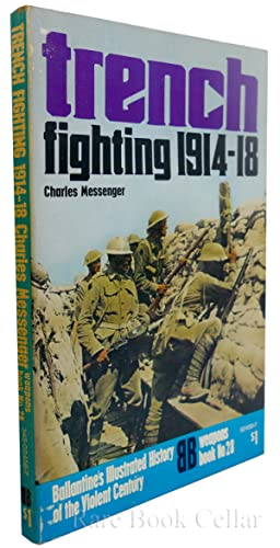 TRENCH FIGHTING 1914-18: Charles Messenger