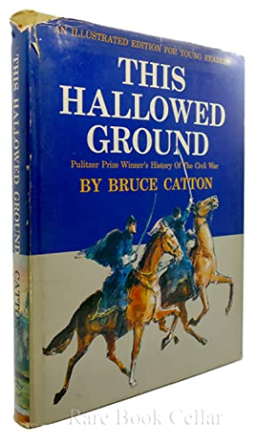 THIS HALLOWED GROUND An Illustrated Edition for Young Readers: Bruce Catton