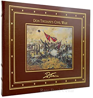 DON TROIANI'S CIVIL WAR Easton Press: Brian C. Pohanka; Don Troiani