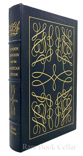 LYNDON JOHNSON AND THE AMERICAN DREAM Easton: Kearns, Doris -
