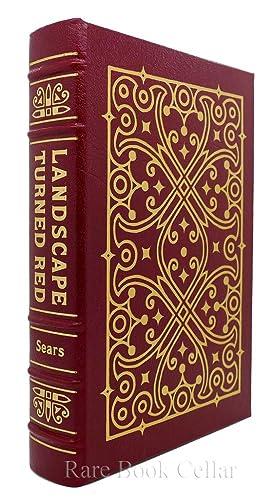 LANDSCAPE TURNED RED Easton Press: Sears, Stephen W.