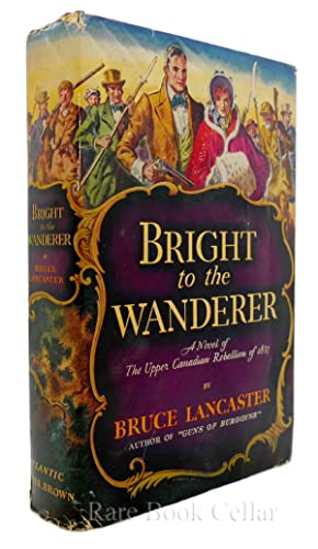 BRIGHT TO THE WANDERER: Bruce Lancaster