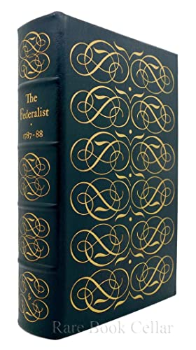 THE FEDERALIST PAPERS Easton Press: Alexander Hamilton, James