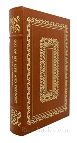 OUT OF MY LIFE AND THOUGHT Easton Press: Albert Schweitzer