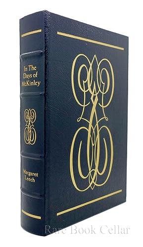 IN THE DAYS OF MCKINLEY Easton Press: Leech, Margaret - William McKinley