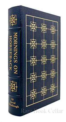 MORNINGS ON HORSEBACK Easton Press: David McCullough