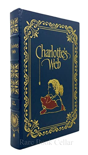 CHARLOTTE'S WEB Easton Press: E. B. White; Garth Williams