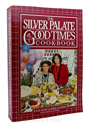 THE SILVER PALATE GOOD TIMES COOKBOOK: Julee Rosso, Sheila