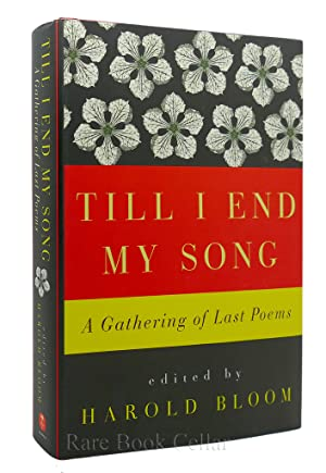 TILL I END MY SONG: Harold Bloom