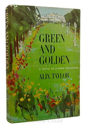 GREEN AND GLODEN: Alix Taylor