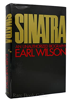 SINATRA: AN UNAUTHORIZED BIOGRAPHY: Earl Wilson