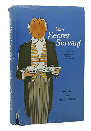 YOUR SECRET SERVANT Fix and Freeze Hors D'Oeuvre for Easy Entertaining: Ann Reed