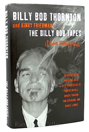 THE BILLY BOB TAPES A CAVE FULL OF GHOSTS: Billy Bob Thornton