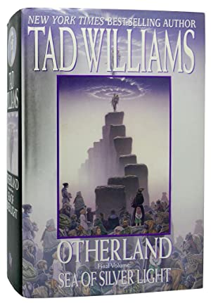 OTHERLAND, SEA OF SILVER LIGHT: Tad Williams