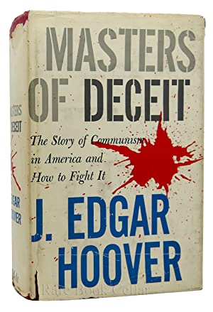 MASTERS OF DECEIT The Story of Communism: J. Edgar Hoover
