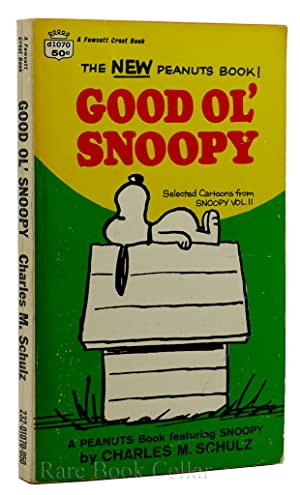 GOOD OL' SNOOPY Selected Cartoons from Snoopy,: Charles M. Schulz