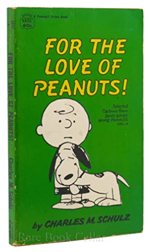 FOR THE LOVE OF PEANUTS! Selected Cartoons: Charles M. Schulz