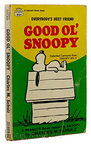 EVERYBODY'S BEST FRIEND: GOOD OL' SNOOPY Selected: Charles M. Schulz
