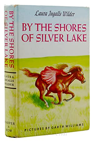 BY THE SHORES OF SILVER LAKE: Laura Ingalls Wilder