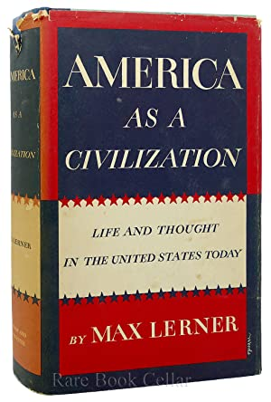 AMERICA AS A CIVILIZATION Life and Thought in the United States Today: Max Lerner