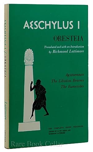 AESCHYLUS I Oresteia: Agamemnon, the Libation Bearers,: Aeschylus, Richmond Lattimore