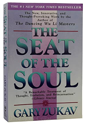 THOUGHTS FROM THE SEAT OF THE SOUL: Gary Zukav