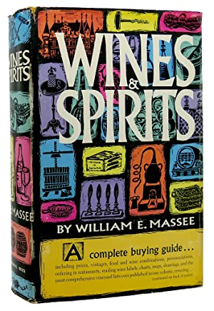 WINES & SPIRITS A COMPLETE BUYING GUIDE: William E. Massee