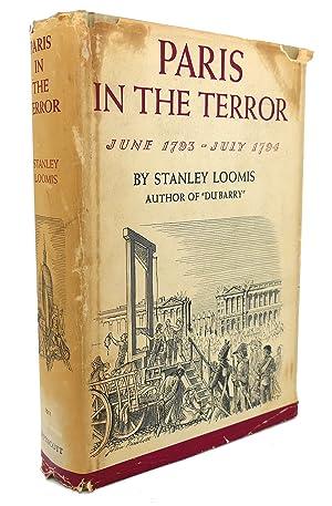 PARIS IN THE TERROR June 1793 - July 1794: Stanley Loomis