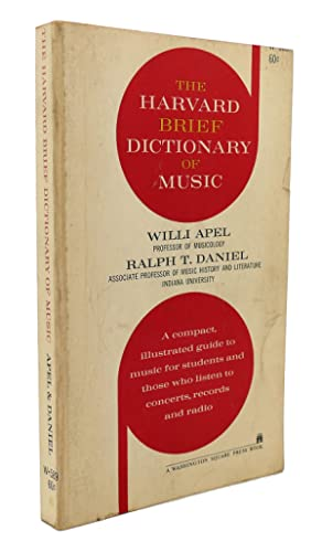 THE HARVARD BRIEF DICTIONARY OF MUSIC : A Compact, Illustrated Guide to Music for Students and ...
