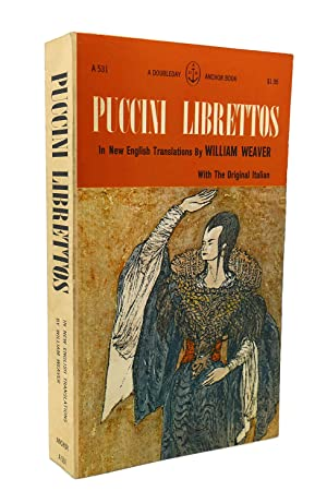PUCCINI LIBRETTOS English with Italian: William Weaver
