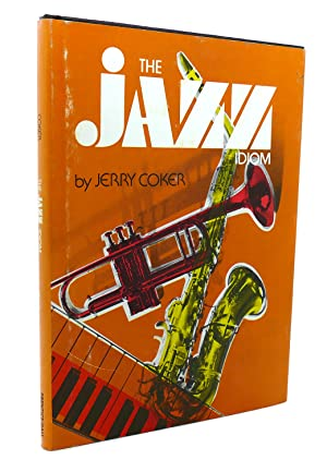 JAZZ IDIOM A Spectrum Book: Jerry Coker