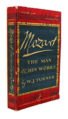 MOZART: The Man and His Work: W. J. Turner