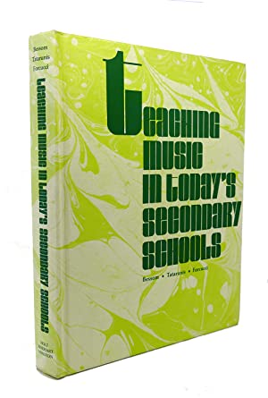 TEACHING MUSIC IN TODAY'S SECONDARY SCHOOLS: Malcolm E. Bessom,