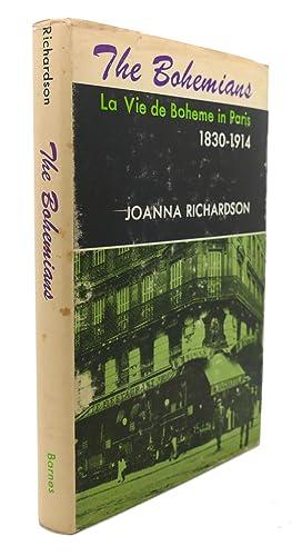 THE BOHEMIANS La Vie De Boheme in Paris, 1830-1914: Joanna Richardson