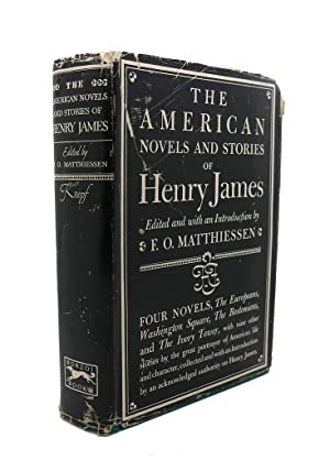 THE AMERICAN NOVELS AND STORIES OF HENRY JAMES: F. O. Matthiessen , Henry James