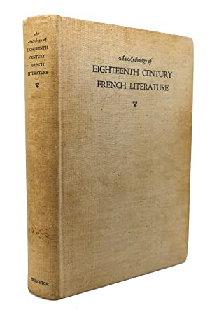 AN ANTHOLOGY OF EIGHTEENTH CENTURY FRENCH LITERATURE: P. A. Chapman, Louis Cons, S. L. Levengood, W...