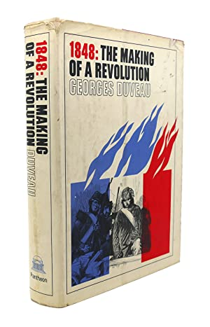 1848 : The Making of a Revolution: Georges Duveau
