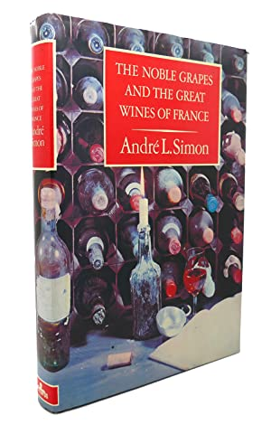 THE NOBLE GRAPES AND THE GREAT WINES OF FRANCE: Andre L. Simon
