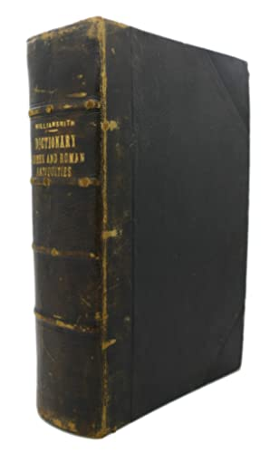 DICTIONARY OF GREEK AND ROMAN ANTIQUITIES: William Smith (editor)