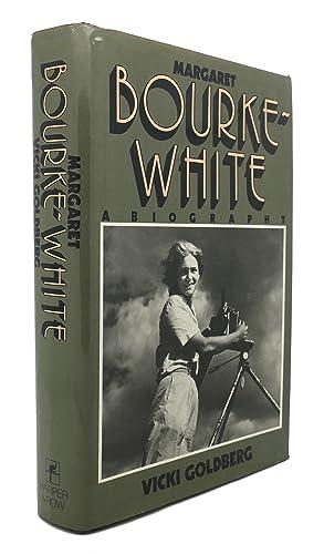 MARGARET BOURKE-WHITE : A Biography: Vicki Goldberg