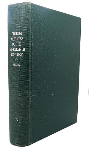 BRITISH AUTHORS OF THE NINETEENTH CENTURY: Stanley J. Kunitz (editor) , Howard Haycraft (Associate ...