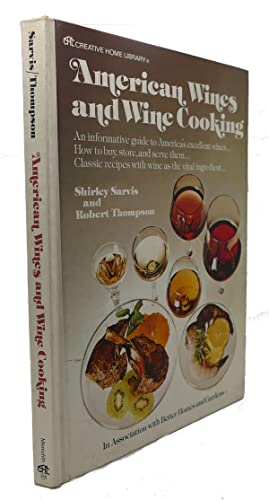 AMERICAN WINES AND WINE COOKING: Shirley Sarvis, Robert Thompson