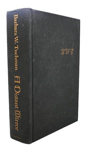 A DISTANT MIRROR The Calamitous 14th Century: Barbara W. Tuchman