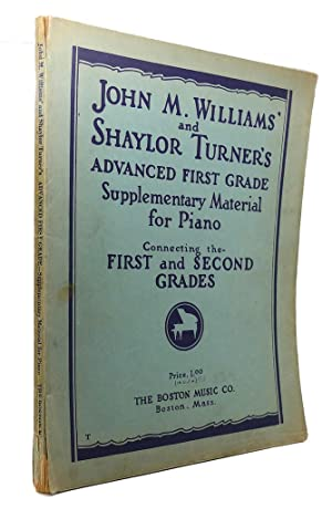 ADVANCED FIRST GRADE SUPPLEMENTARY MATERIAL FOR PIANO: John M. Williams