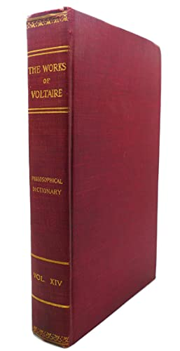 THE WORKS OF VOLTAIRE, VOLUME XIV: A Philosophical Dictionary, Vol. X : Style - Zoroaster and ...