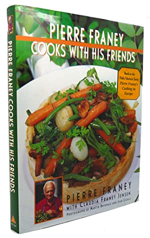 PIERRE FRANEY COOKS WITH HIS FRIENDS With Recipes from Top Chefs in France, Spain, Italy, ...