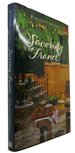SAVORING FRANCE : Recipes and Reflections on French Cooking: Georgeanne Brennan, Chuck Williams (...